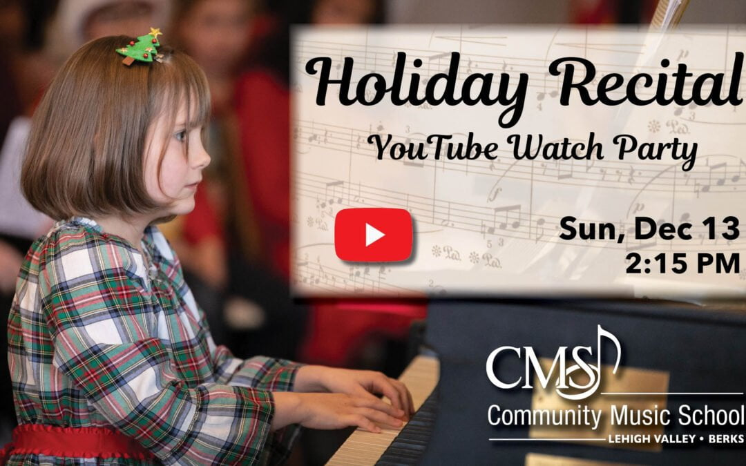 2020 CMS Holiday Recital YouTube Watch Party Announcement